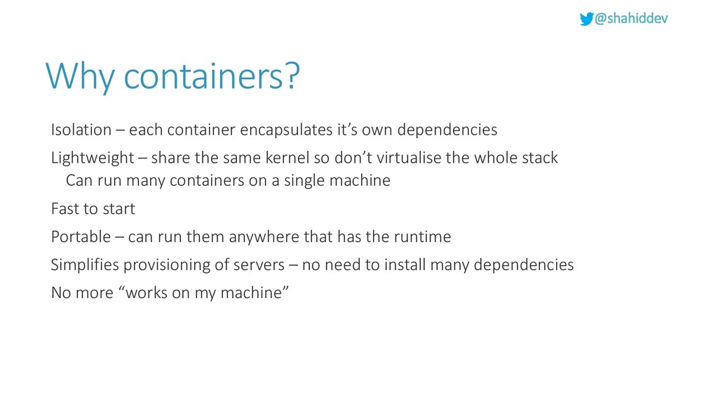 @shahiddev Why containers? Isolation – each con...