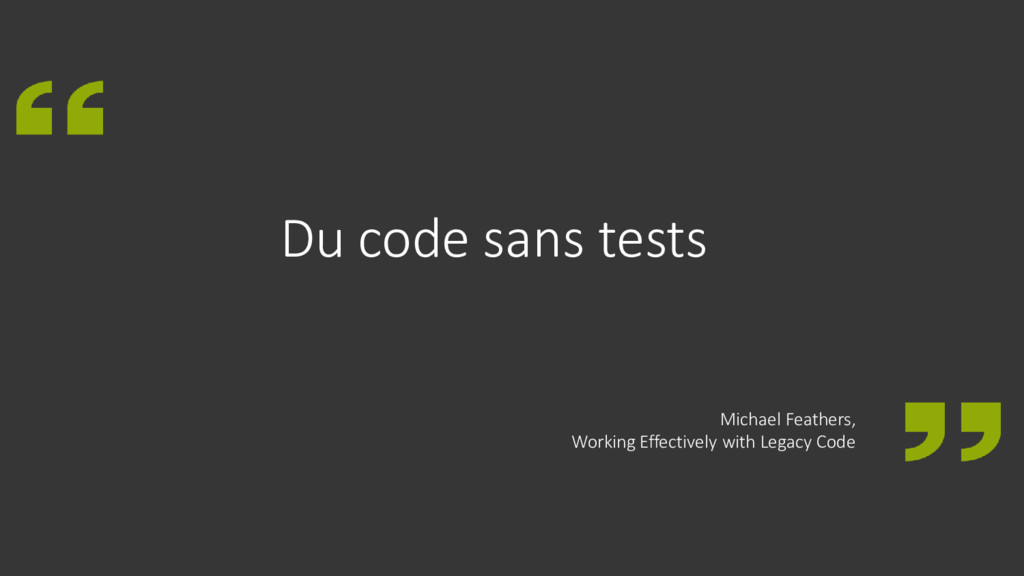 Du code sans tests Michael Feathers, Working Ef...