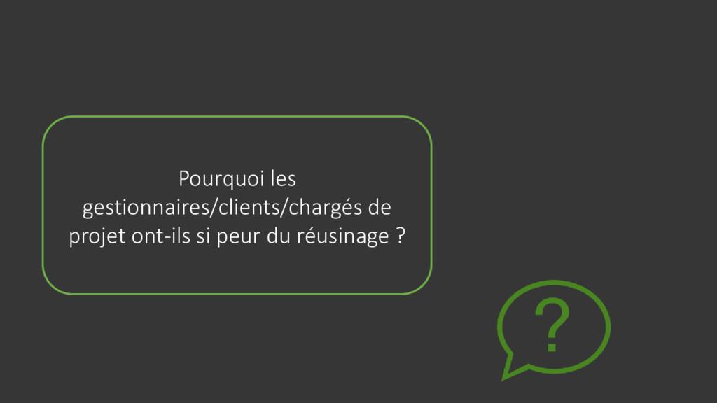 Pourquoi les gestionnaires/clients/chargés de p...