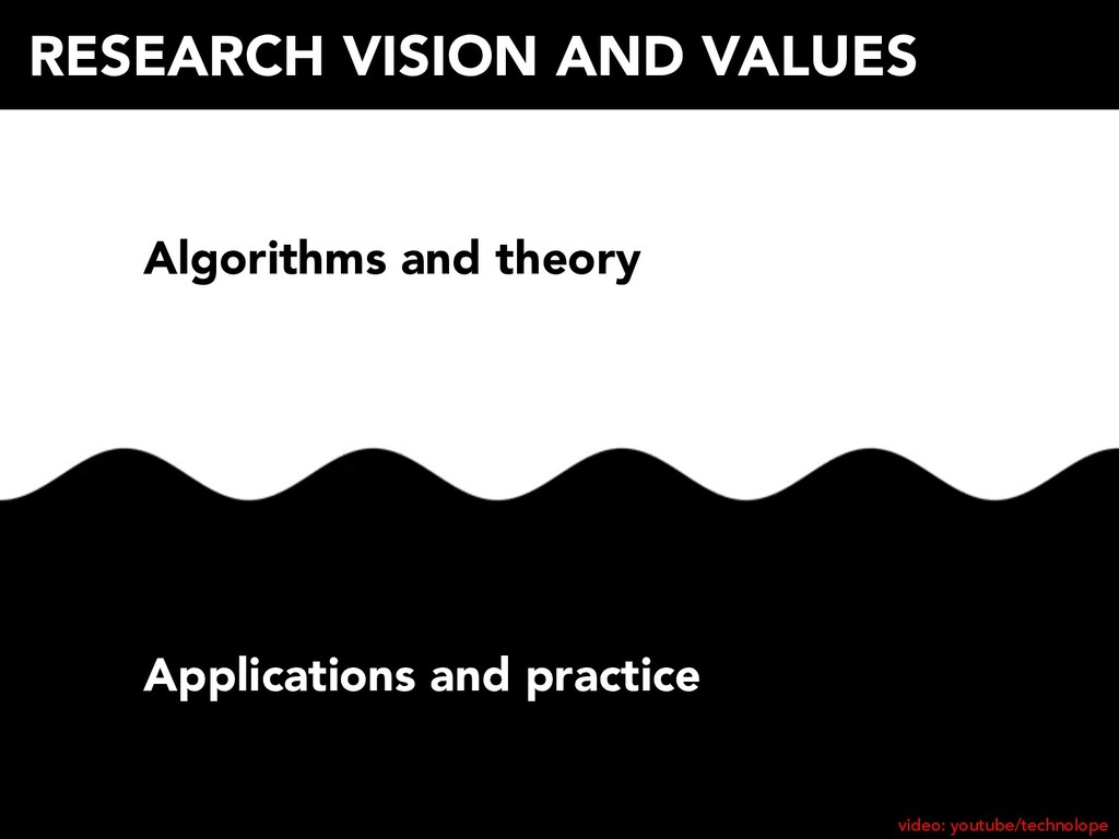 RESEARCH VISION AND VALUES Algorithms and theor...