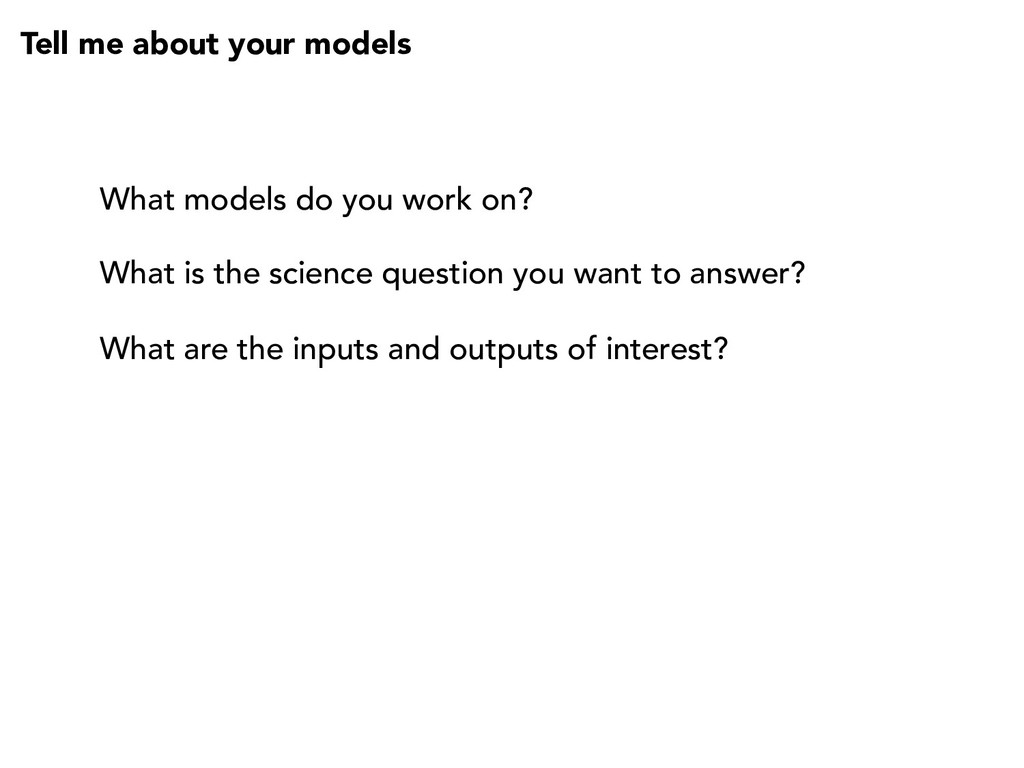 Tell me about your models What models do you wo...