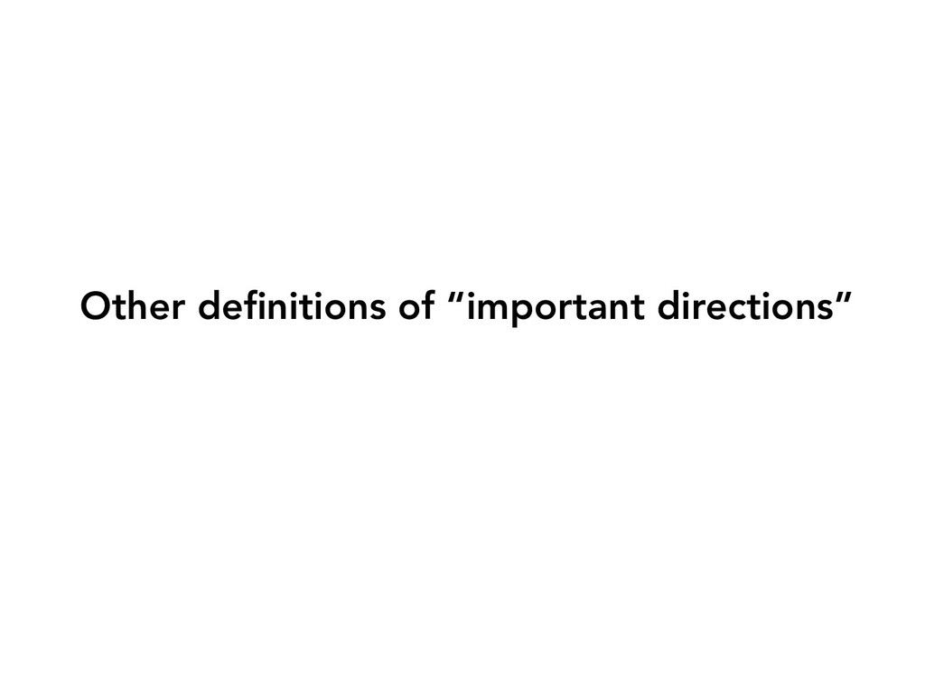 """Other definitions of """"important directions"""""""