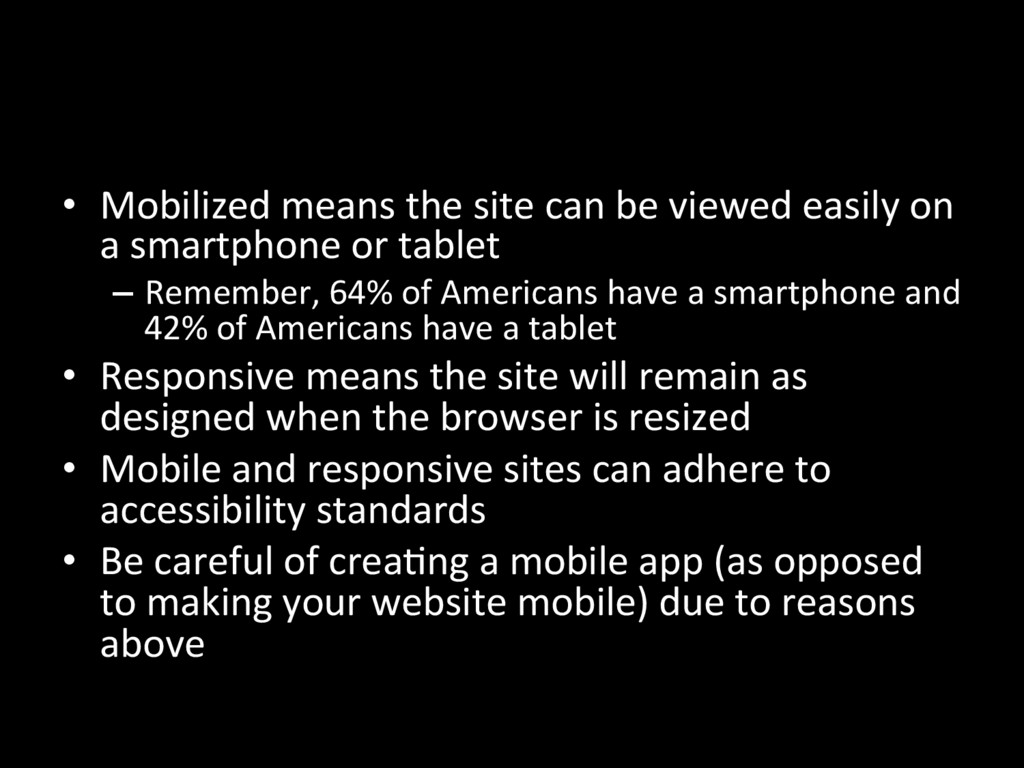 •  Mobilized means the site can be viewed easil...