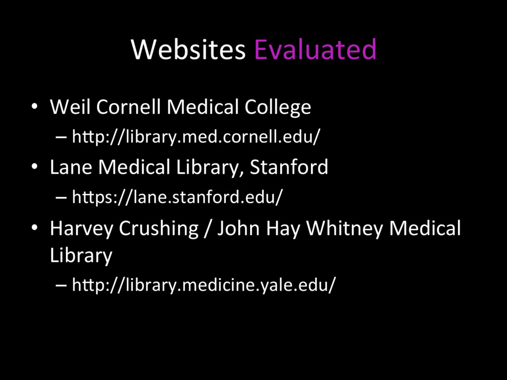 Websites Evaluated •  Weil Cornell Medical Coll...