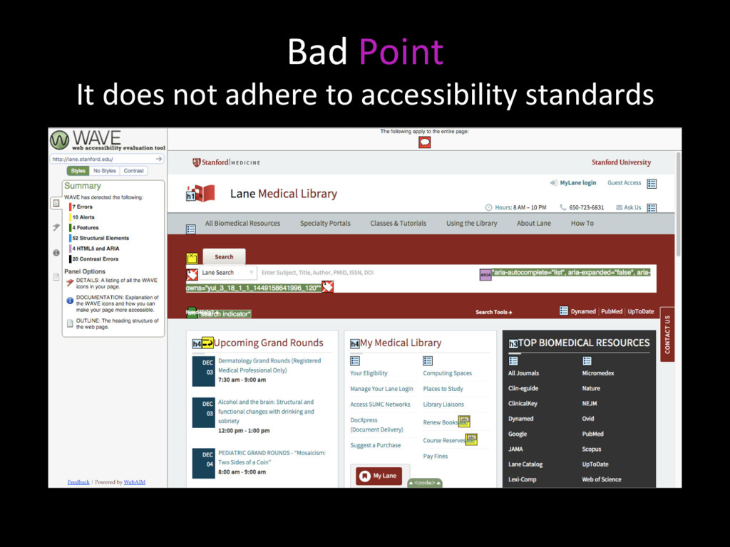 Bad Point It does not adhere to accessibility s...
