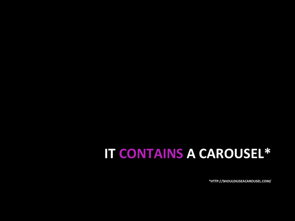 IT CONTAINS A CAROUSEL* *HTTP://SHOULDIUSEACARO...