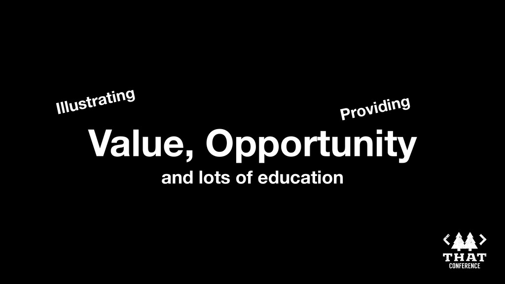 Value, Opportunity and lots of education Illust...