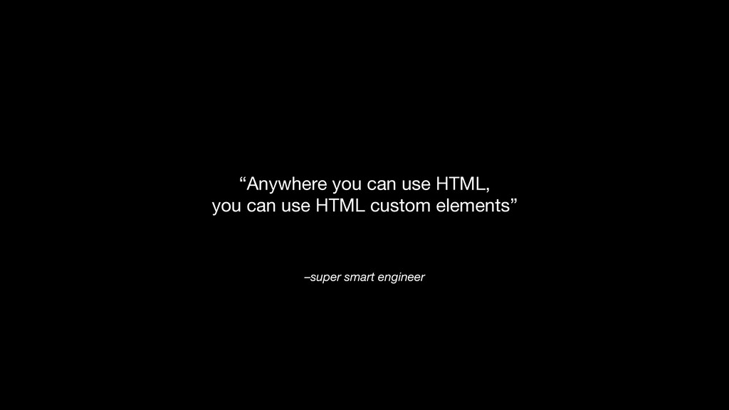 """–super smart engineer """"Anywhere you can use HTM..."""