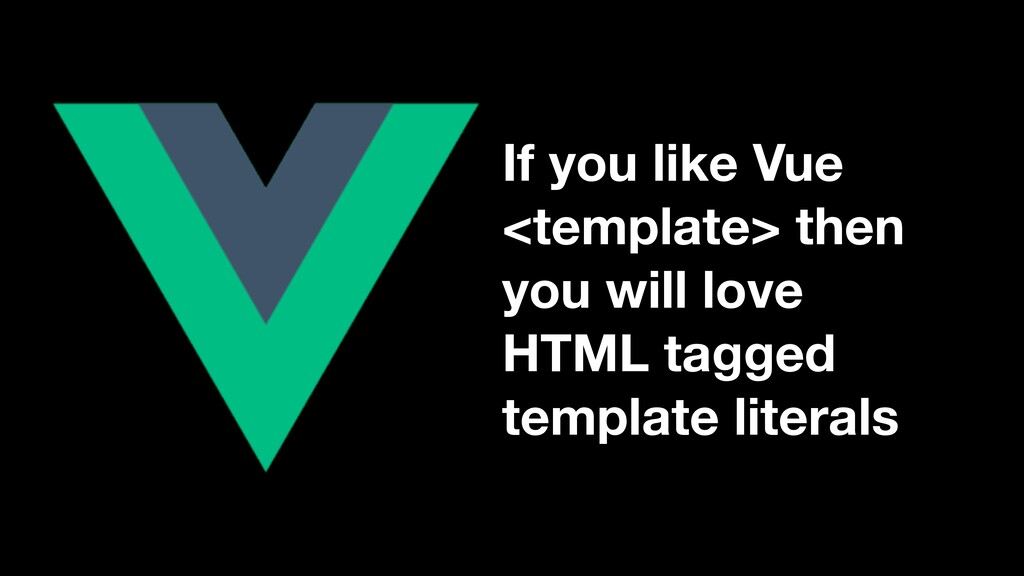 If you like Vue <template> then you will love H...