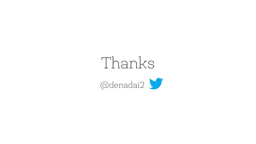Thanks @denadai2