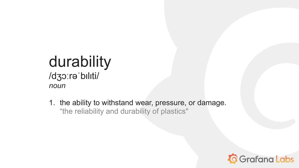 durability /dʒɔːrəˈbɪlɪti/ noun 1. the ability ...
