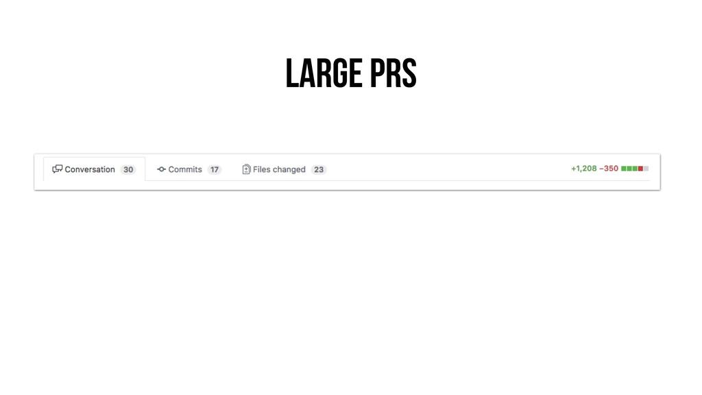 Large PRs