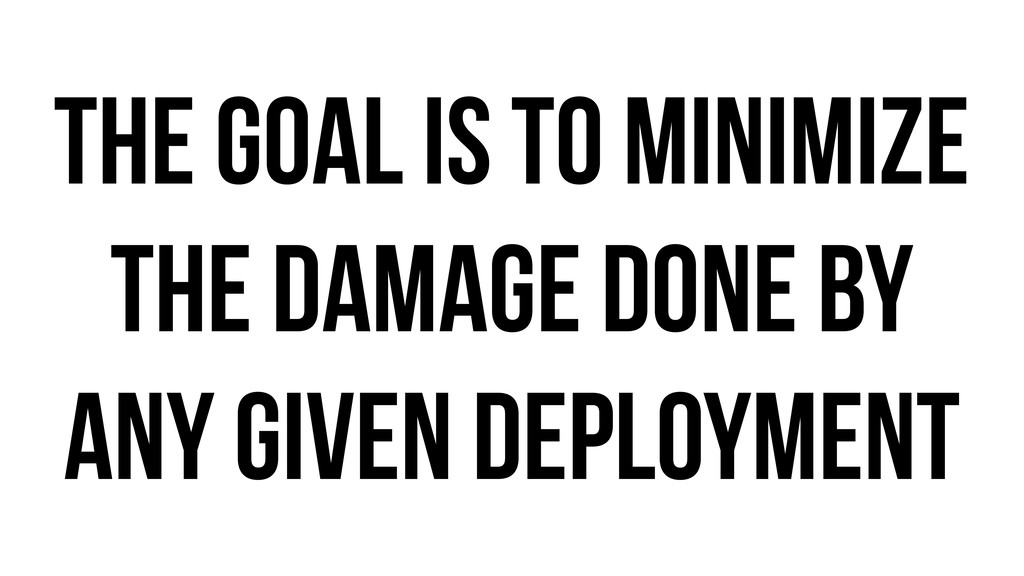 The goal is to minimize the damage done by any ...