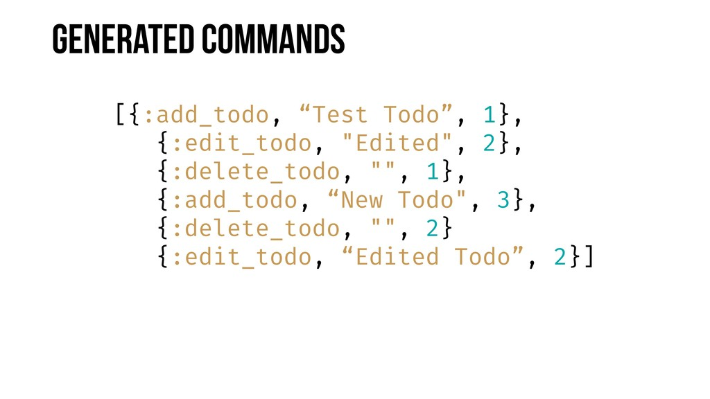 """Generated Commands [{:add_todo, """"Test Todo"""", 1}..."""