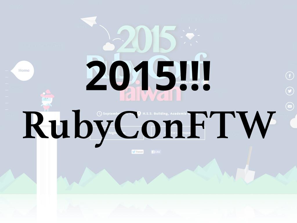 2015!!! RubyConFTW