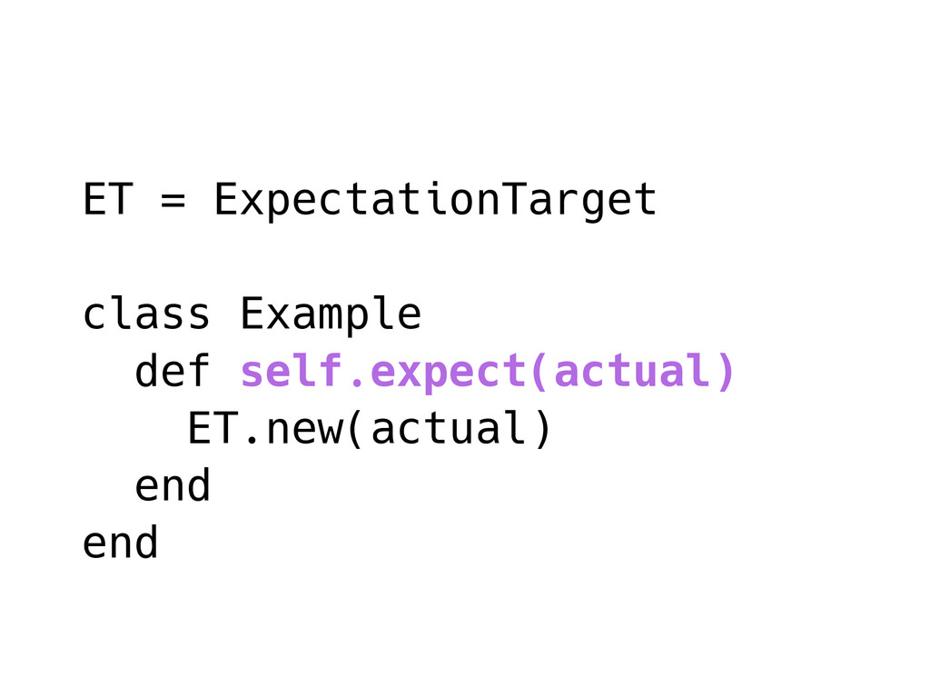 ET = ExpectationTarget class Example def self.e...