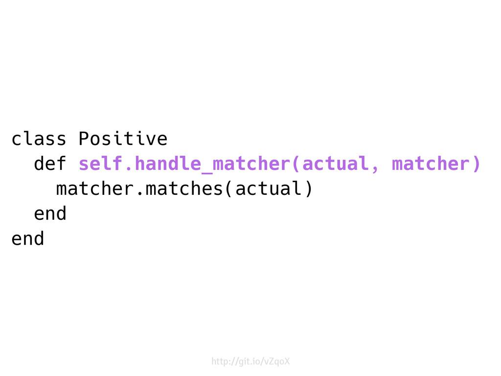 class Positive def self.handle_matcher(actual, ...