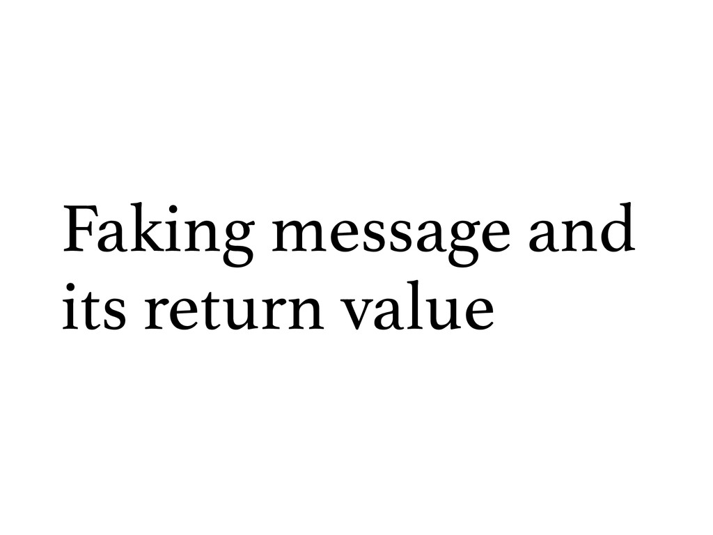 Faking message and its return value