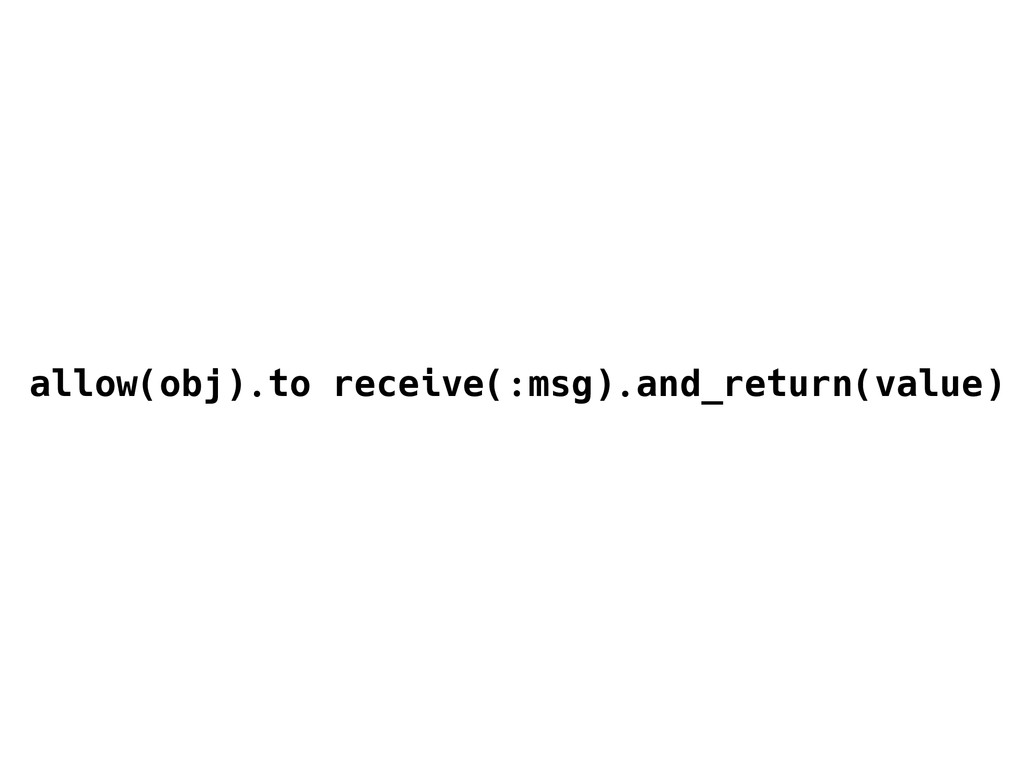 allow(obj).to receive(:msg).and_return(value)