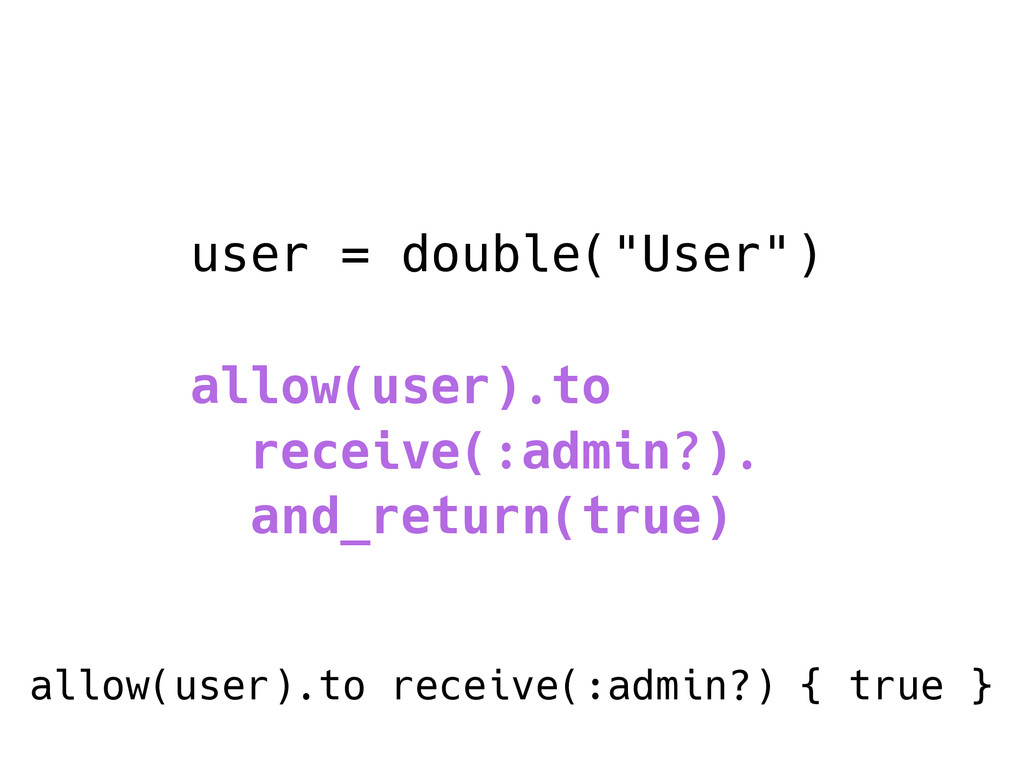 "user = double(""User"") allow(user).to receive(:a..."