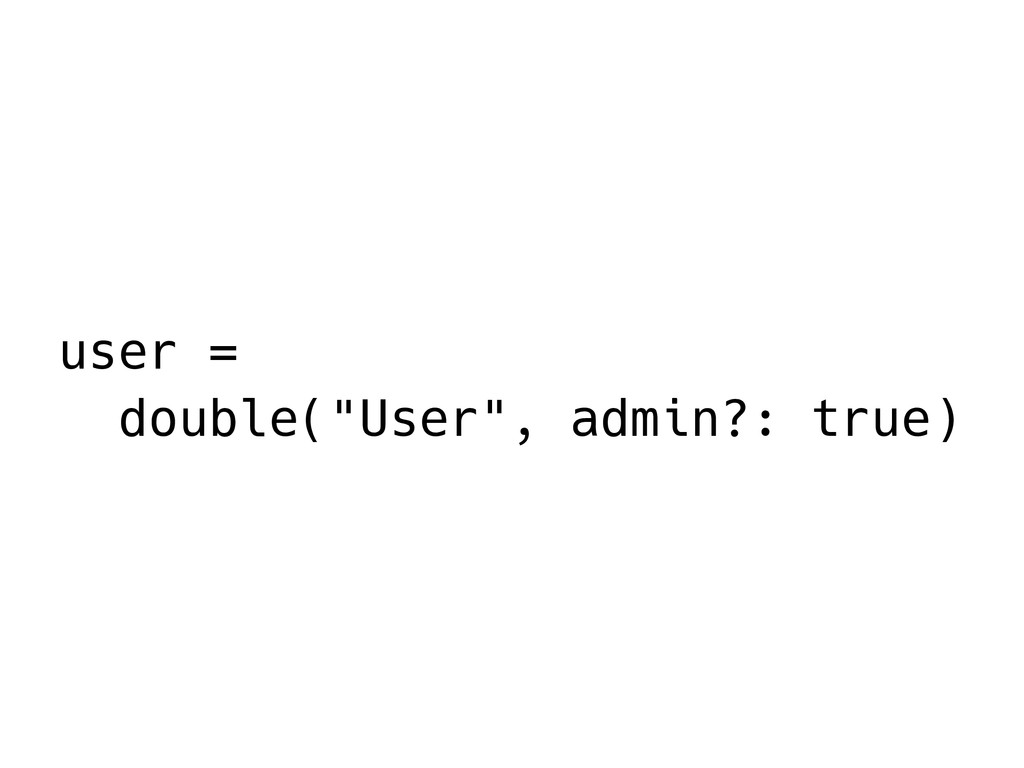 "user = double(""User"", admin?: true)"