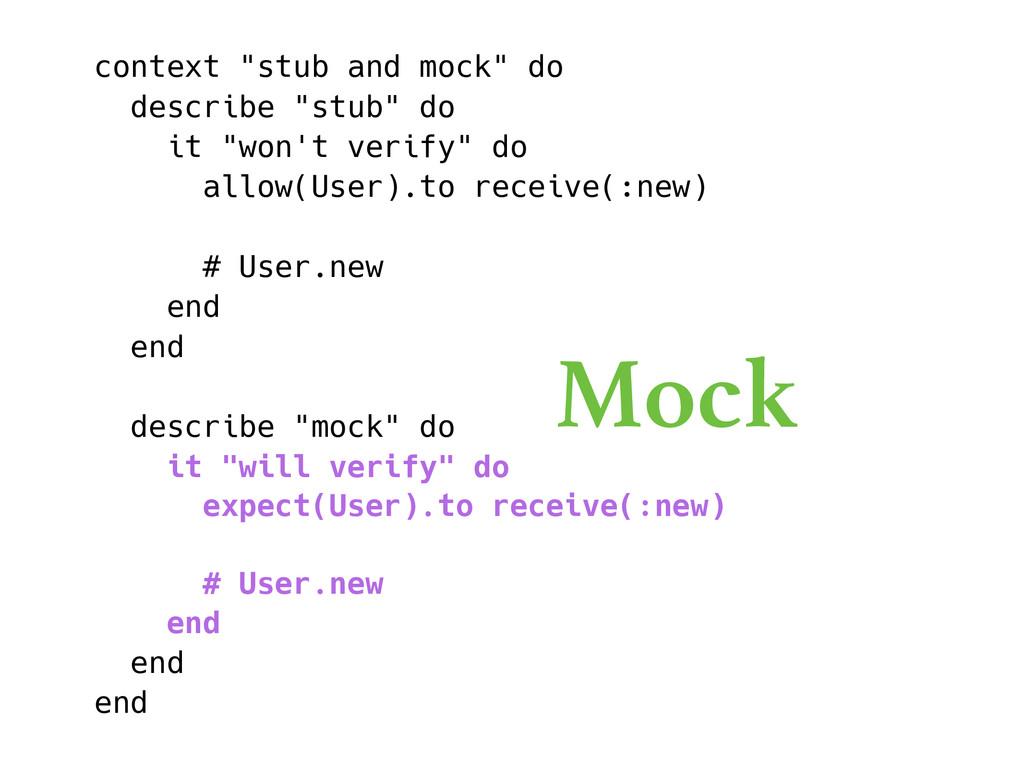"context ""stub and mock"" do describe ""stub"" do i..."