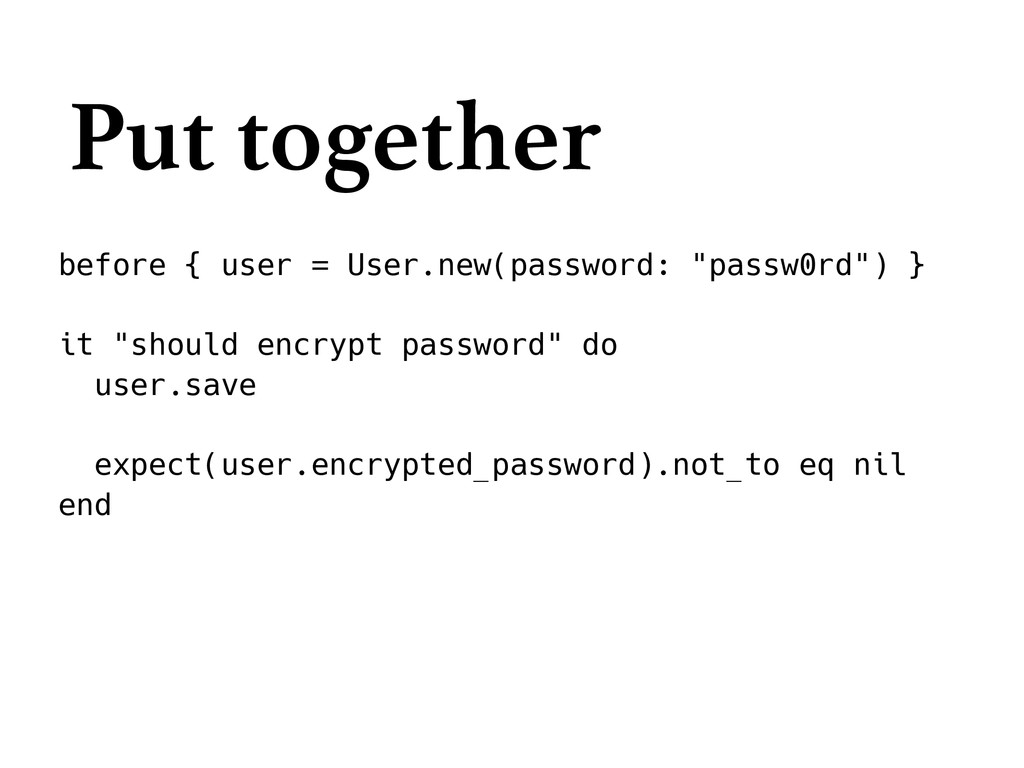 "before { user = User.new(password: ""passw0rd"") ..."