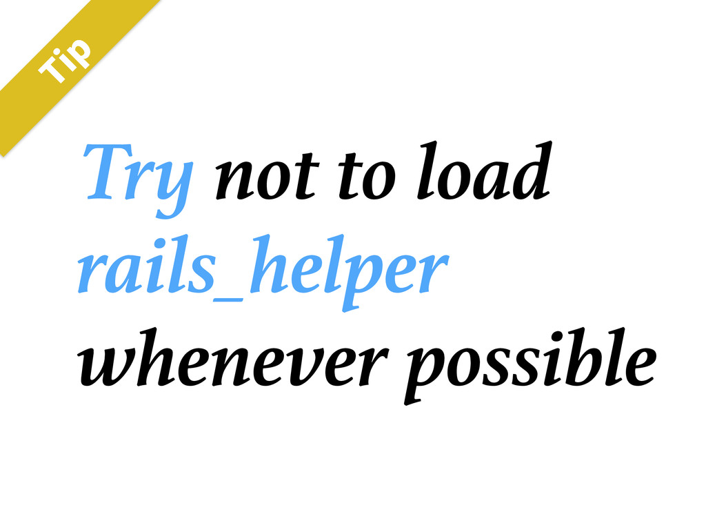 Try not to load rails_helper whenever possible ...
