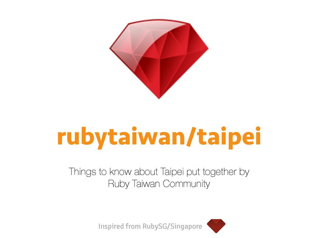 rubytaiwan/taipei Things to know about Taipei p...