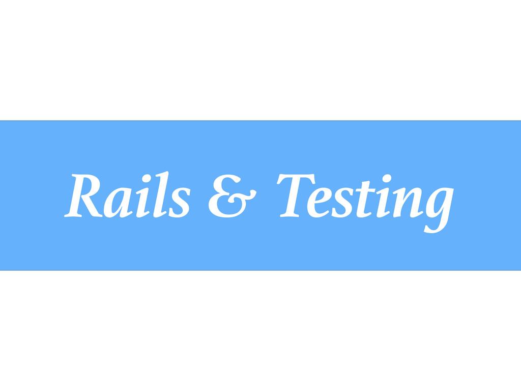 Rails & Testing
