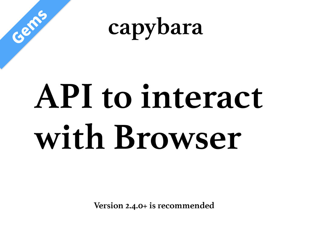 API to interact with Browser ( FN T capybara Ve...