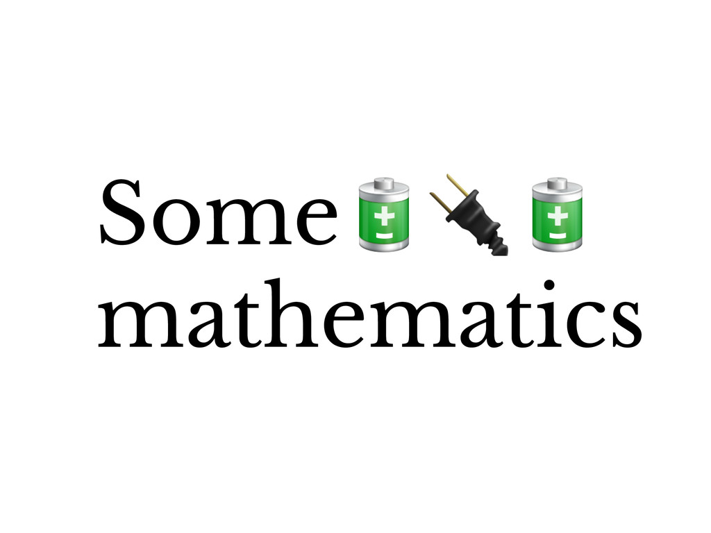 Some mathematics