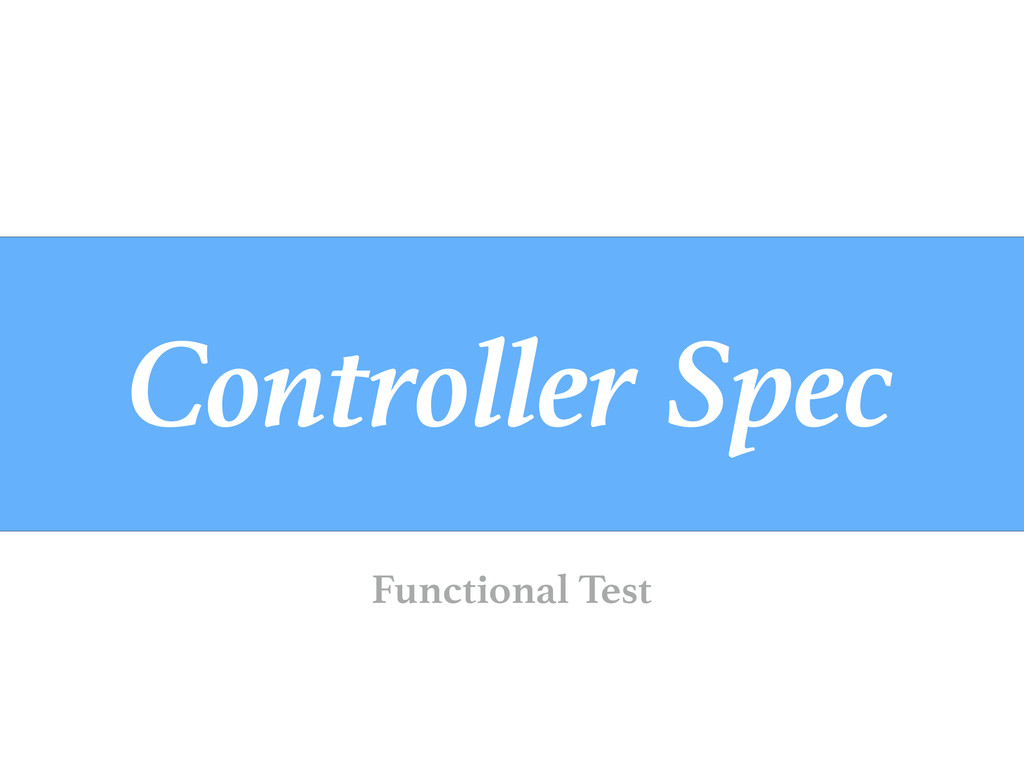 Controller Spec Functional Test