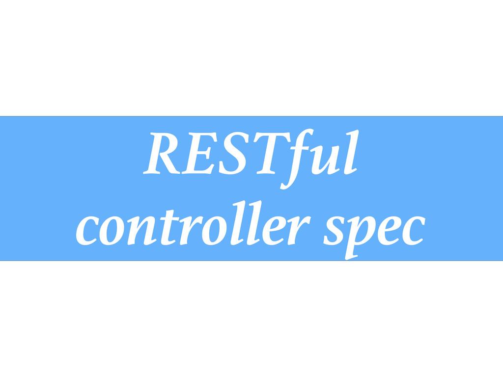 RESTful controller spec
