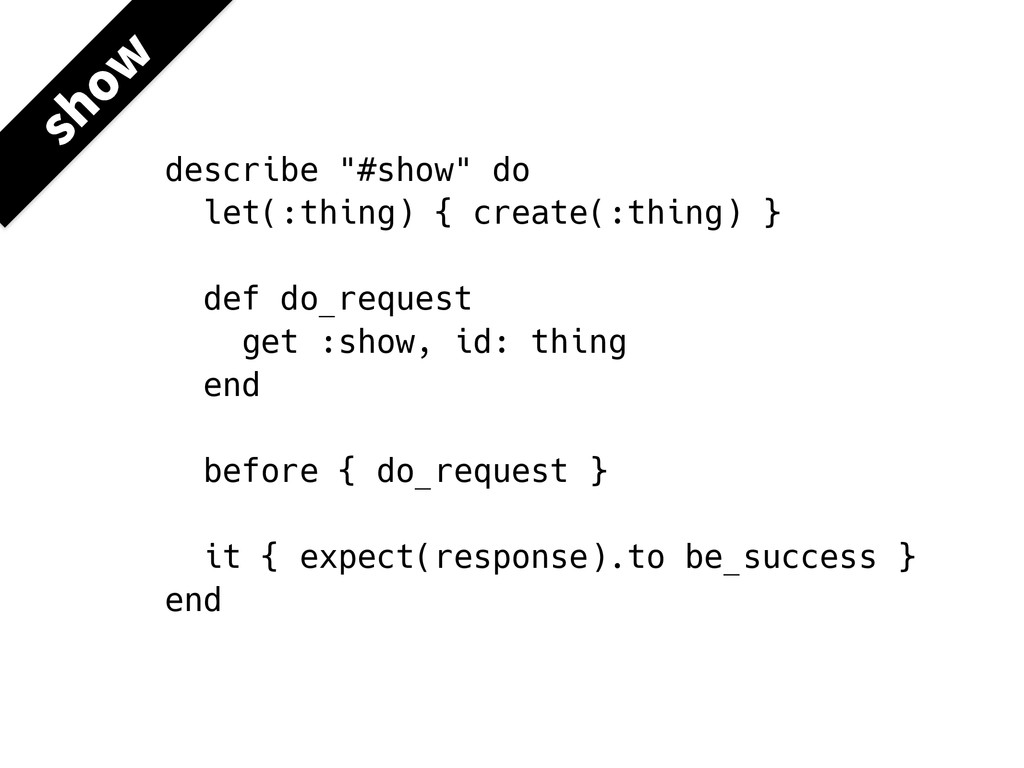 "describe ""#show"" do let(:thing) { create(:thing..."
