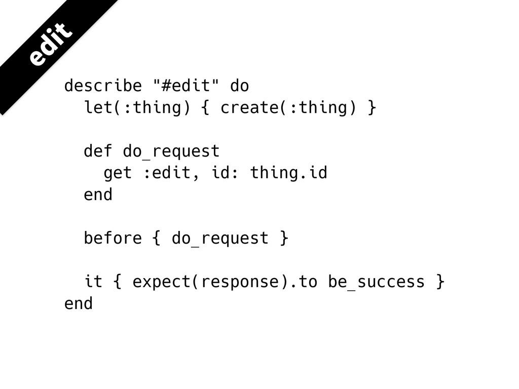 "FEJU describe ""#edit"" do let(:thing) { create(:..."
