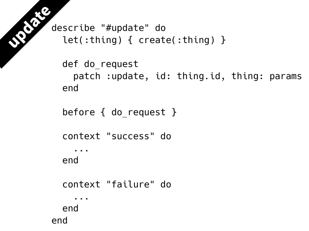 "describe ""#update"" do let(:thing) { create(:thi..."