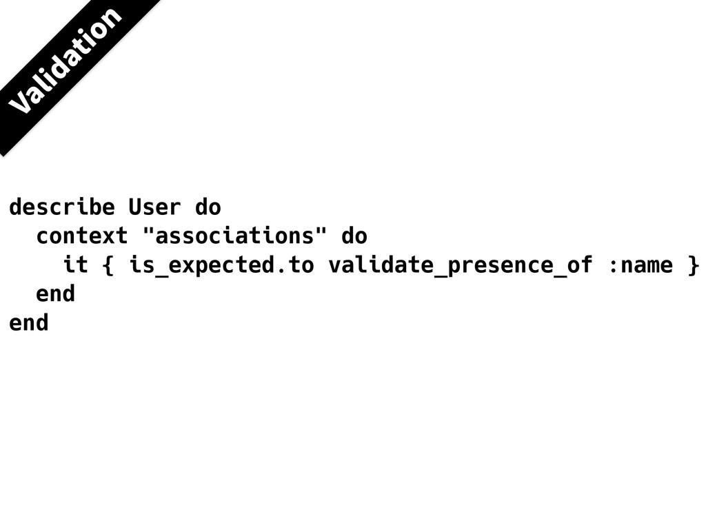 """describe User do context """"associations"""" do it {..."""