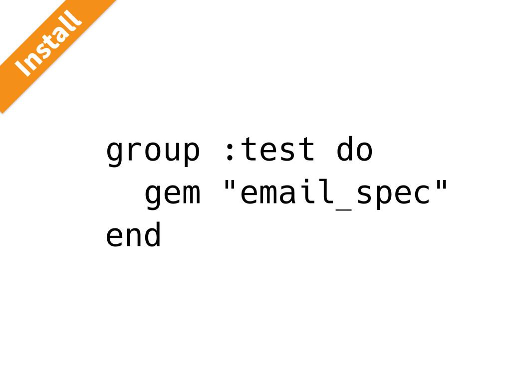 """group :test do gem """"email_spec"""" end *OTUBMM"""