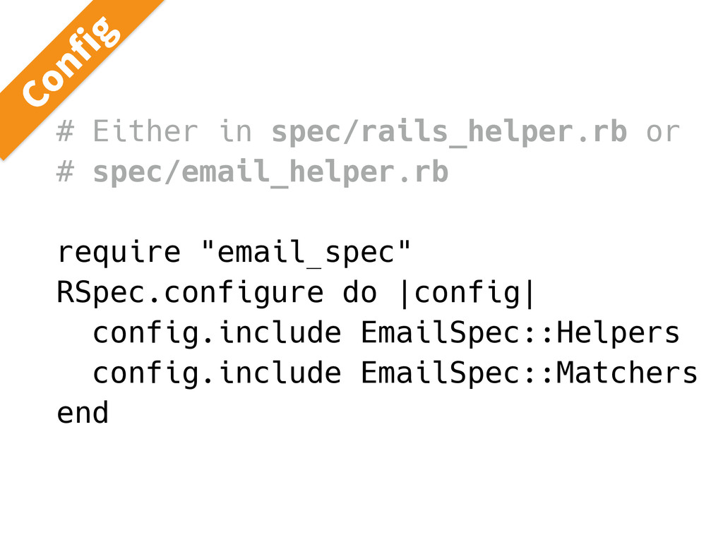 # Either in spec/rails_helper.rb or # spec/emai...
