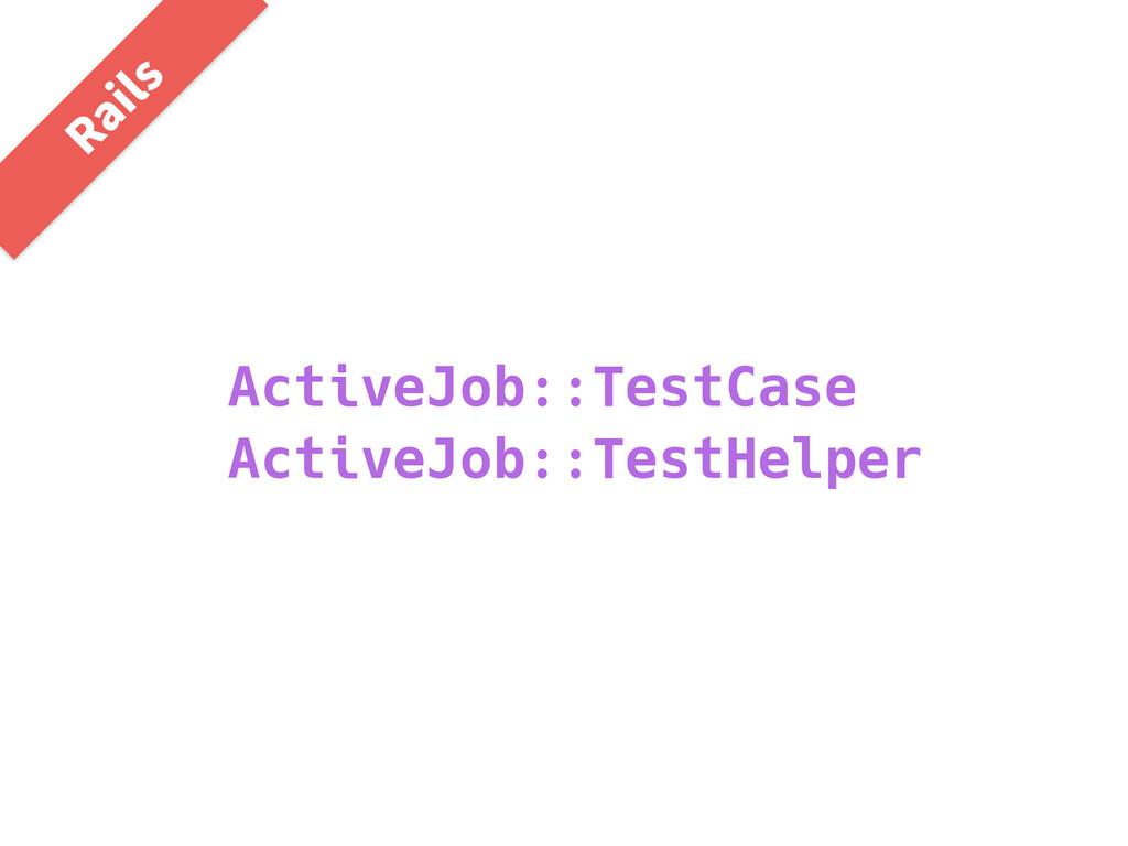ActiveJob::TestCase ActiveJob::TestHelper 3BJMT