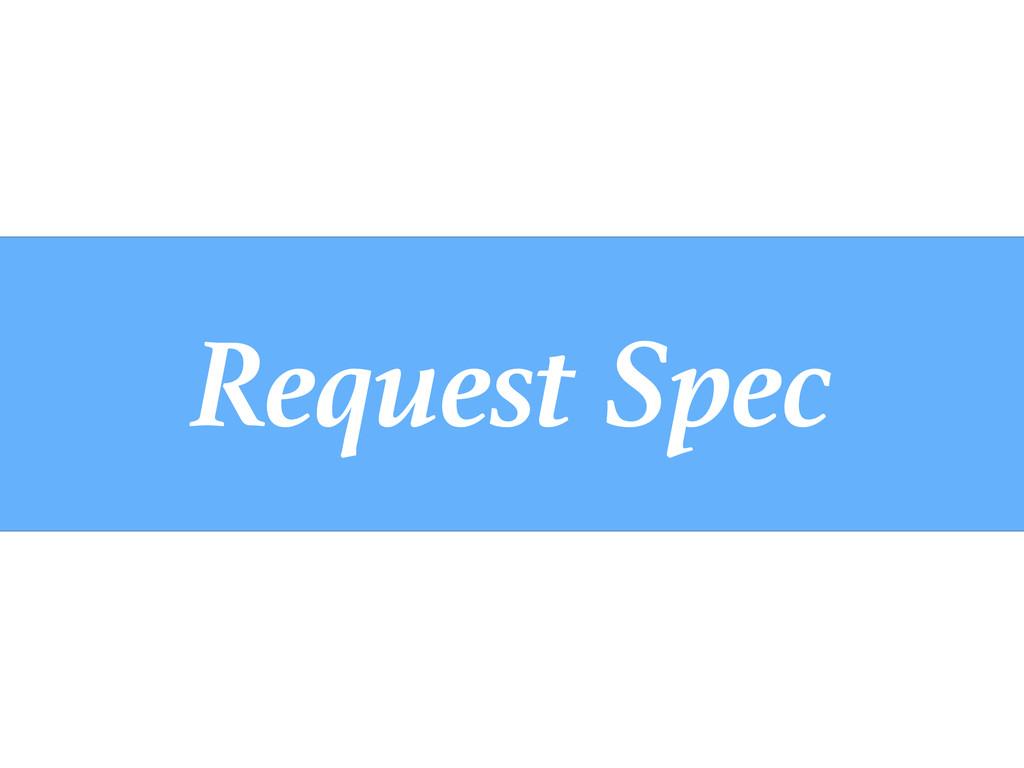 Request Spec