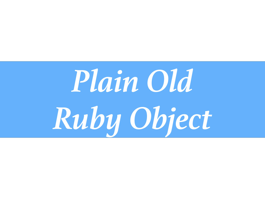 Plain Old Ruby Object