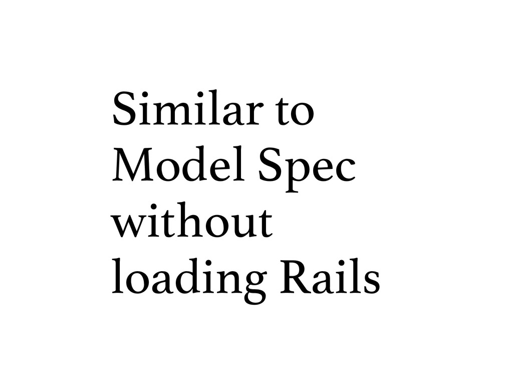 Similar to Model Spec without loading Rails