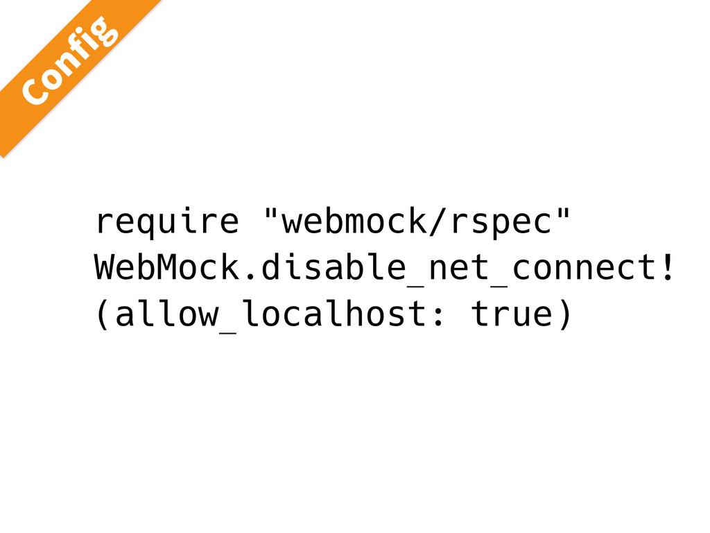 """require """"webmock/rspec"""" WebMock.disable_net_con..."""
