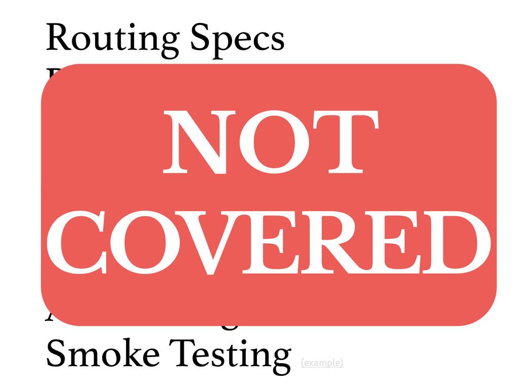 Routing Specs Request Specs View Specs Page Obj...