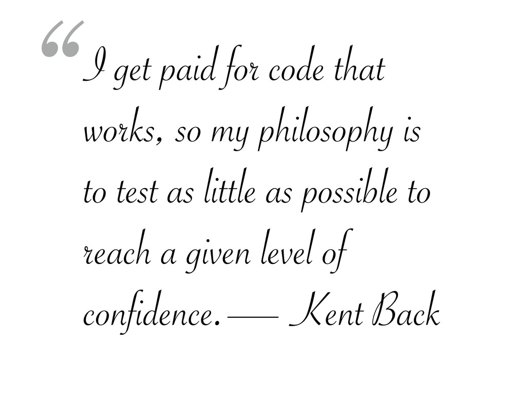 I get paid for code that works, so my philosoph...