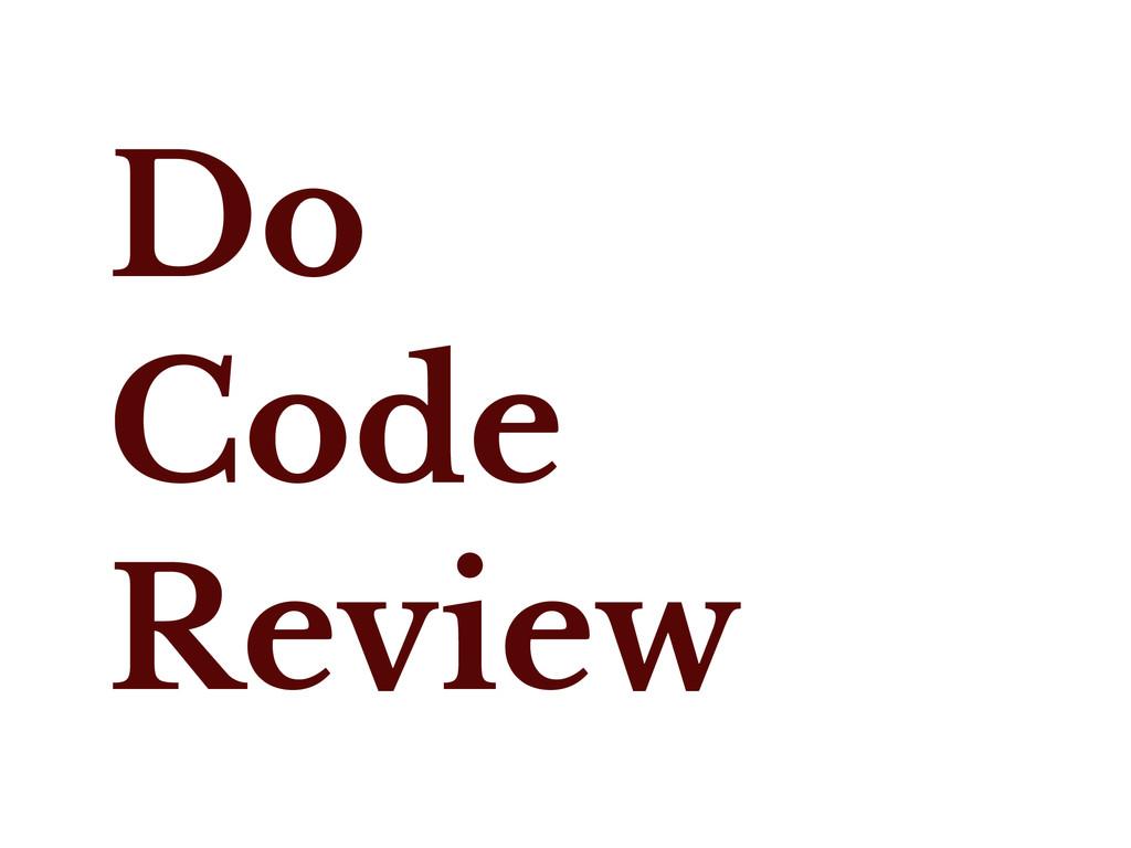 Do Code Review
