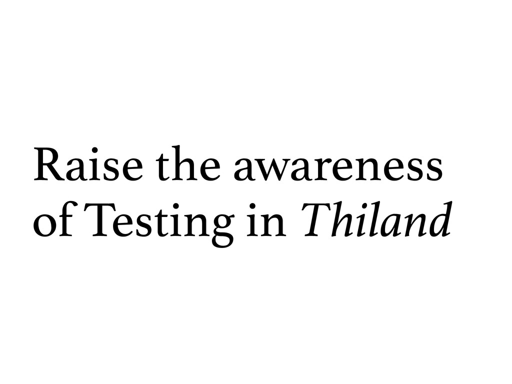 Raise the awareness of Testing in Thiland