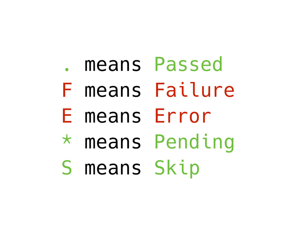 . means Passed F means Failure E means Error * ...